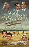 The Magic Calendar Chronicles: Meeting the Wright Brothers (English Edition)
