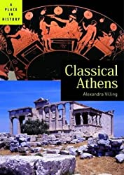 Classical Athens (A Place in History) by Alexandra Villing (2005-05-23)