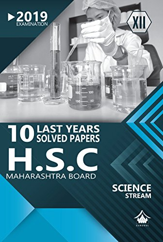 10 Last Years Solved Papers (HSC) - Science: Maharashtra Board Class 12 for 2019 Examination