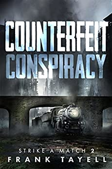 Counterfeit Conspiracy: Policing Post-Apocalyptic Britain (Strike a Match Book 2) (English Edition) di [Tayell, Frank]