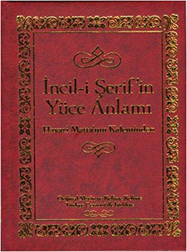 Incil-i Serif'in Yuce Anlami