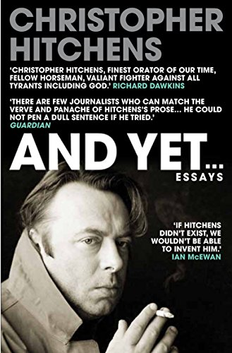 And Yet...: A Sunday Times Bestseller (English Edition) por Christopher Hitchens