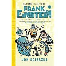 El Loco Invento de Frank Einstein (Frank Einstein 2) / Frank Einstein and the Electro-Finger (Frank Einstein, Book 2)