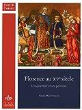 Florence au XVe siècle - Un quartier et ses peintres