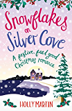 Snowflakes on Silver Cove: A festive, feel-good Christmas romance (White Cliff Bay Book 2) (English Edition)