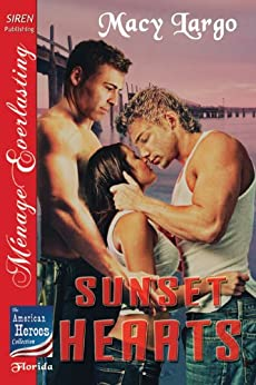 Sunset Hearts [The American Heroes Collection] (Siren Publishing Menage Everlasting) di [Largo, Macy, Tymber Dalton]