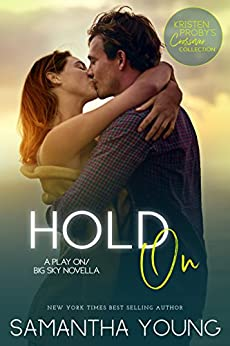 Hold On: A Play On/Big Sky Novella (Kristen Proby Crossover Collection Book 7) by [Young, Samantha]