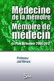 Médecine de la mémoire, mémoire de médecin - Le Plan Alzheimer 2008-2012