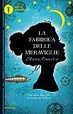 Scarica Libro La fabbrica delle meraviglie (PDF,EPUB,MOBI) Online Italiano Gratis