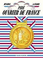 Pire Ouvrier de France de Frédéric Felder