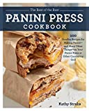 The Best of the Best Panini Press Cookbook:100 Surefire Recipes for Making Panini--