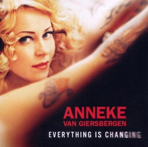 Everything Is Changing by Anneke Van Giersbergen (2012-01-31)