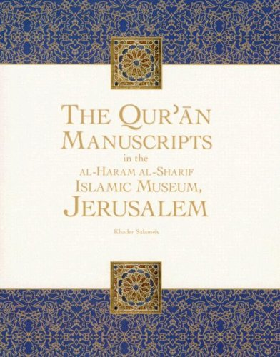 The Qur'an Manuscripts in the Al-Haram Al-Sharif Islamic Museum, Jerusalem