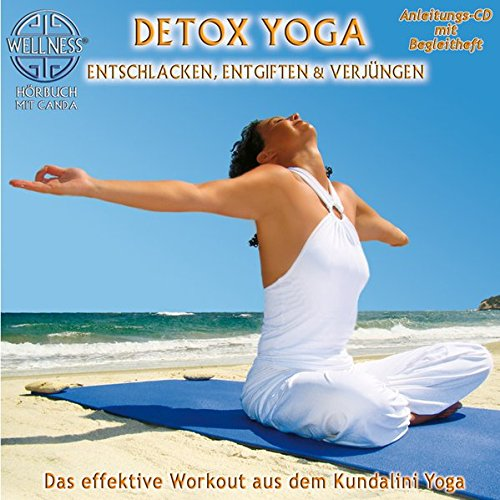 Detox Yoga: Entschlacken, entgiften & verjüngen - Das effektive Workout aus dem Kundalini Yoga (inkl. Begleitheft)