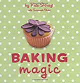 Baking Magic (Magic Baking Series) by Kate Shirazi (2010-03-15)
