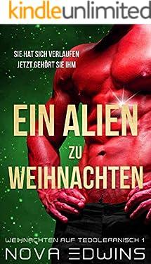 Ein Alien zu Weihnachten (Weihnachten auf Tedoleranisch 1)
