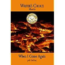When I Come Again (Writer's Choice Shorts Book 2)