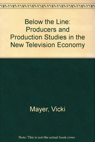 Below the Line: Producers and Production Studies in the New Television Economy by Vicki Mayer (2011-05-31) par Vicki Mayer
