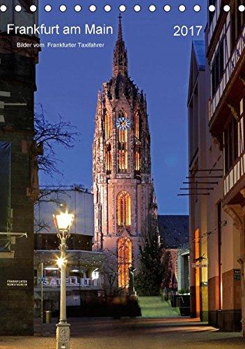 Frankfurt am Main 2017 Bilder vom Taxifahrer (Tischkalender 2017 DIN A5 hoch): Frankfurt am Main Bildkalender vom Frankfurter Taxifahrer Petrus Bodenstaff (Monatskalender, 14 Seiten ) (CALVENDO Orte)
