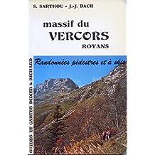 Massif du Vercors, Royans : Itinéraires à pied et à ski (Cartes et guides du Dauphiné)