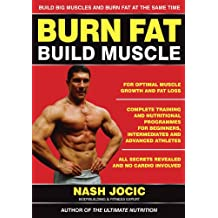 Burn Fat Build Muscle: Build big muscles and burn fat at the same time