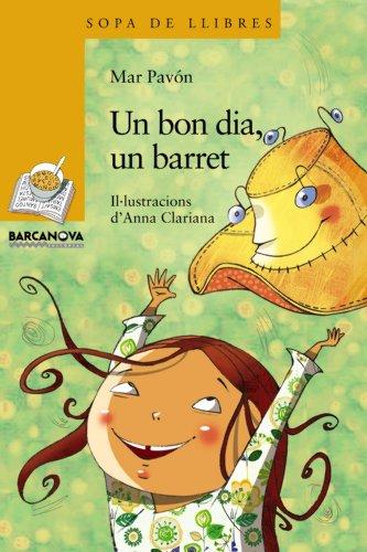 Un bon dia, un barret (Llibres Infantils I Juvenils - Sopa De Llibres. Sèrie Groga)
