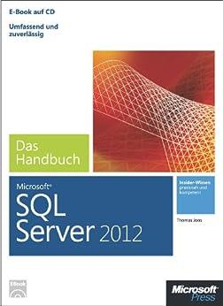 Microsoft SQL Server 2012 - Das Handbuch: Insiderwissen - praxisnah und kompetent von [Joos, Thomas]