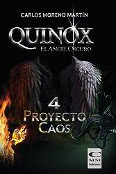 Quinox, el ángel oscuro 4: Proyecto Caos (Universo Quinox Nº 4) (Spanish Edition)