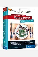 Raspberry Pi: Das umfassende Handbuch für Maker und Tekkies. Aktuell zum Raspberry Pi 4 Gebundene Ausgabe