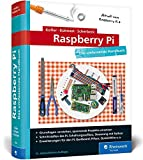 Raspberry Pi: Das umfassende Handbuch für Maker und Tekkies. Aktuell zum Raspberry Pi 4 - Michael Kofler, Charly Kühnast, Christoph Scherbeck