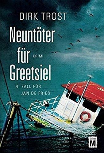 Neuntöter für Greetsiel (Jan de Fries, Band 4)