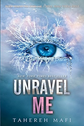 Unravel Me (Shatter Me, Band 2) -