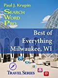 Milwaukee, WI – The Best of Everything - Search Word Pro (Travel Series) (English Edition)