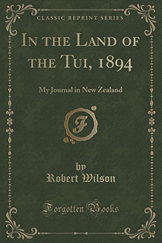 in-the-land-of-the-tui-1894-my-journal-in-new-zealand-classic-reprint