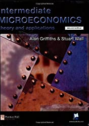 Intermediate Microeconomics: Theory and Applications by Alan Griffiths (2000-04-03)