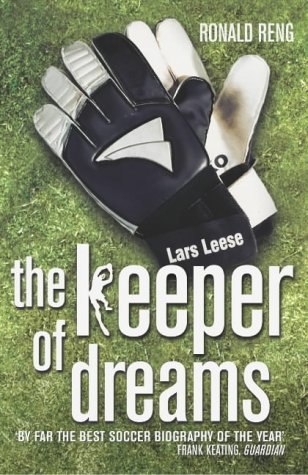 Keeper Of Dreams: One Man's Controversial Story of Life in the English Premiership by Ronald Reng (5-Aug-2004) Paperback