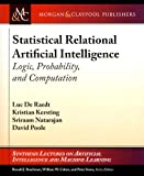 Statistical Relational Artificial Intelligence : Logic, Probability, and Computation