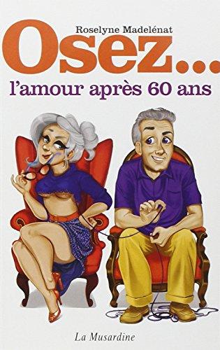 Télécharger Osez l'amour après 60 ans PDF Ebook En Ligne