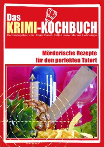 Das Krimi-Kochbuch: Mörderische Rezepte für den perfekten Tatort (Livre en allemand)