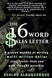 The 16-Word Sales LetterTM: A proven method of writing multi-million-dollar copy...