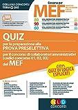 Concorso per 230 collaboratori MEF. Quiz per la preparazione alla prova preselettiva per il concorso di collaboratori amministrativi (codici concorso 01, 02, 03) del MEF. Con software di simulazione