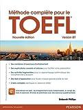 Méthode complète pour le TOEFL - Version iBT de Deborah Phillips (5 décembre 2014) Broché