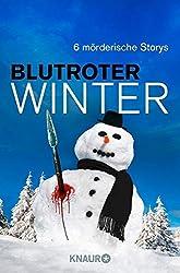Blutroter Winter: 6 mörderische Storys