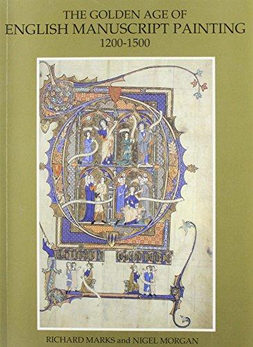 The Golden Age of English Manuscript Painting, 1200-1500 por Richard Marks