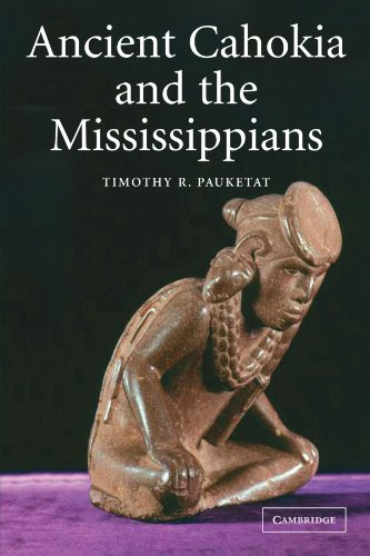 Ancient Cahokia and the Mississippians (Case Studies in Early Societies, Band 6)