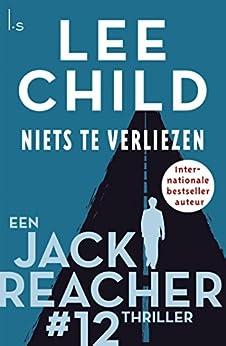 Niets te verliezen (Jack Reacher Book 12) van [Child, Lee]