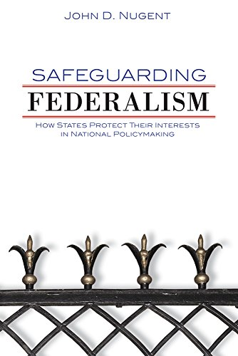 Safeguarding Federalism: How States Protect Their Interests in National Policymaking
