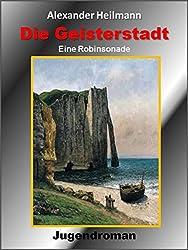 Die Geisterstadt: Abenteuerroman