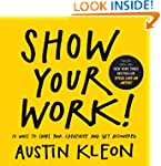 Show Your Work!: 10 Things Nobody Tol...