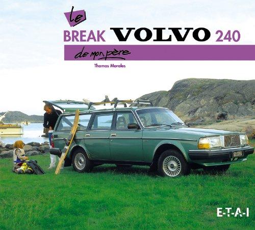 Le break Volvo 240 de mon père par Thomas Morales
